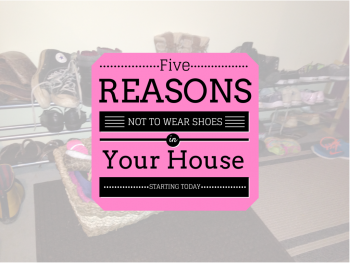 5 Reasons to Stop Wearing Shoes Inside Your Home