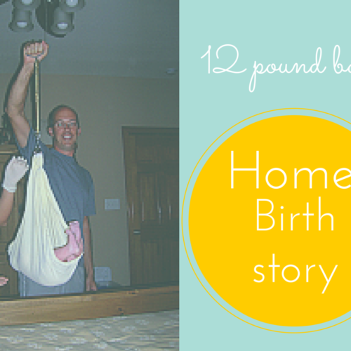 My 12 Pound Home Birth 3