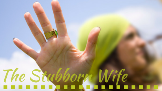 The Stubborn Wife
