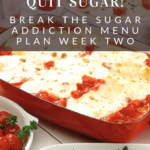Week 2 Break Sugar Addiction Menu Plan 12