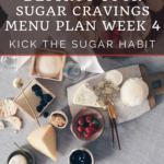 Week Four Break the Sugar Addiction with BONUS 3