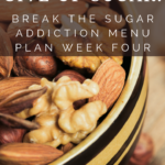 Week Four Break the Sugar Addiction with BONUS 6