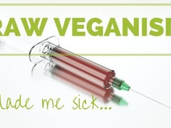 How Raw Veganism Made Me Sick 2