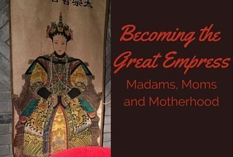 Becoming the Great Empress: Madams, Moms, Motherhood 1