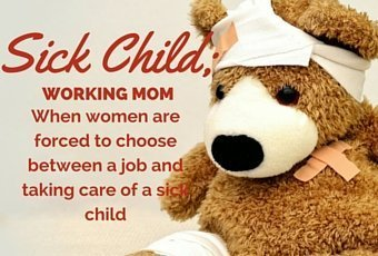 Sick child, working mom; what's a girl to do? 1
