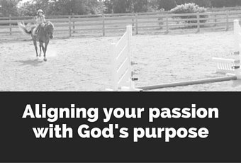 Aligning your Passion with God's Purpose 2