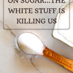Blame it all on sugar...the white stuff is killing us 5
