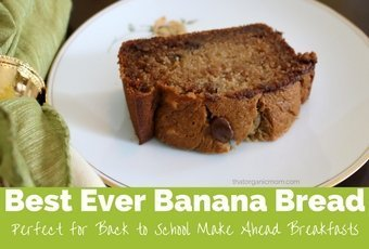 Best Ever Banana Bread - Perfect for Back to School