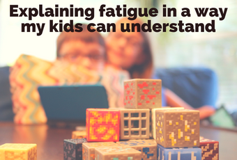 Explaining fatigue in a way my kids can understand 1