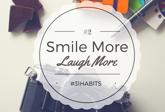 Habit #2 Smile More, Laugh More 10