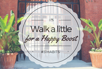 Habit #8 Walk a little every day for a happy mood boost 6