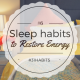 Habit #6 Create better sleep habits to restore energy 2