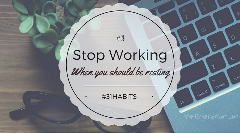 fb-image-31habits-3-stop-working