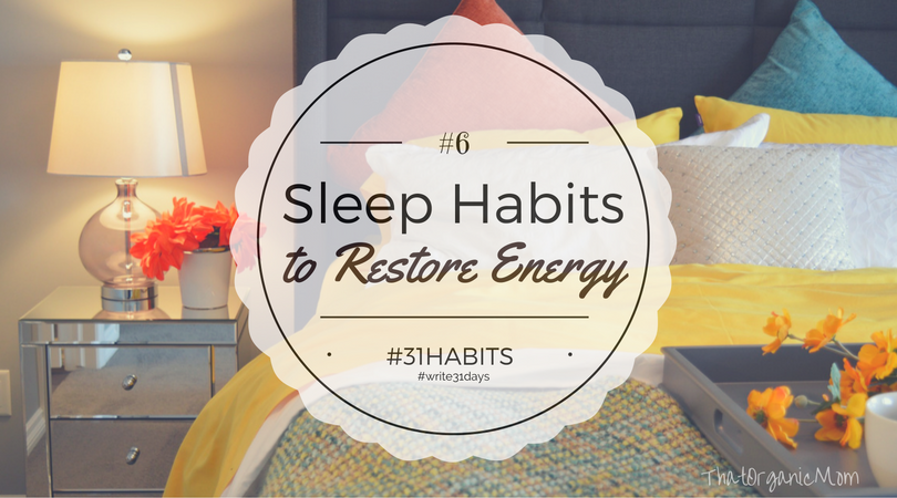 Habit #6 Create sleep habits to restore energy