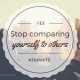 Habit #13 Stop comparing yourself to others