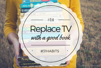Habit #14 Replace television with reading on occasion 7