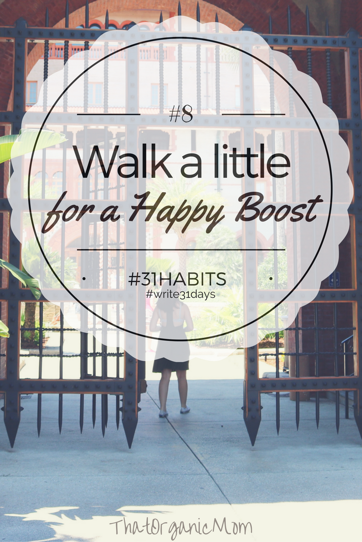 Habit #8 Walk a little every day for a Happy Boost