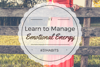 Habit #7 Emotions are a form of energy, learn how to manage them 5