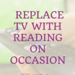 Habit #14 Replace television with reading on occasion