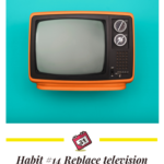 Habit #14 Replace television with reading on occasion 2