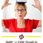 Habit #15 Little Tweaks to Improve your posture