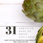 Habit #16 add probiotics and prebiotics for a healthy gut 3