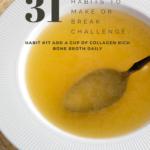 Habit #17 Add a cup of collagen rich bone broth daily 4