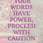 Habit #18 Your words have power, proceed with caution 4