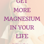 Habit #19 Get more magnesium in your life 3