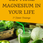Habit #19 Get more magnesium in your life 7