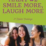 Habit #2 Smile More, Laugh More 2