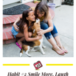 Habit #2 Smile More, Laugh More 3
