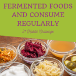 Habit #27 Learn to enjoy fermented foods and consume regularly