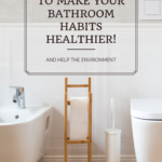 Habit #28 Improve your bathroom routines for better health 7