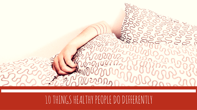 10 Things healthy people do differently - Episode 3 - A Healthy Bite