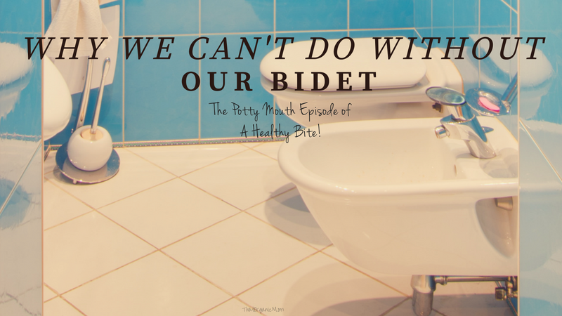 Using a bidet -The Potty Mouth Episode 9 of A Healthy Bite
