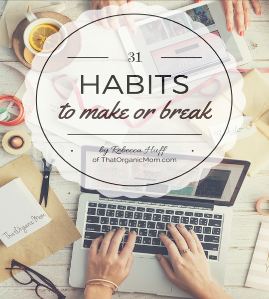 31 Habits to Make or Break
