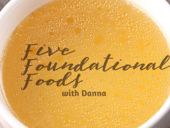 Five Foundation Foods for Nutrition with Danna - Episode 12 of A Healthy Bite