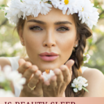 "Is ""beauty sleep"" for real? What you need to know. 7"