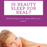 "Is ""beauty sleep"" for real? What you need to know. 8"