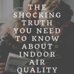 The shocking truth you need to know about indoor air quality 2
