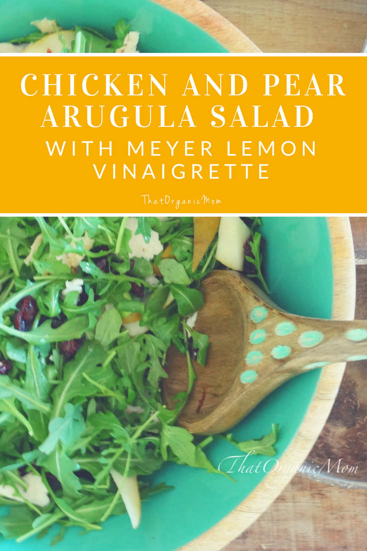 Chicken and Pear Arugula Salad with Meyer Lemon Vinaigrette 7