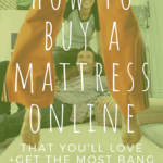 How to buy a mattress online you'll actually love 7