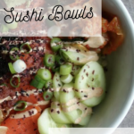 Sushi Bowls for the entire family with low carb option! 2