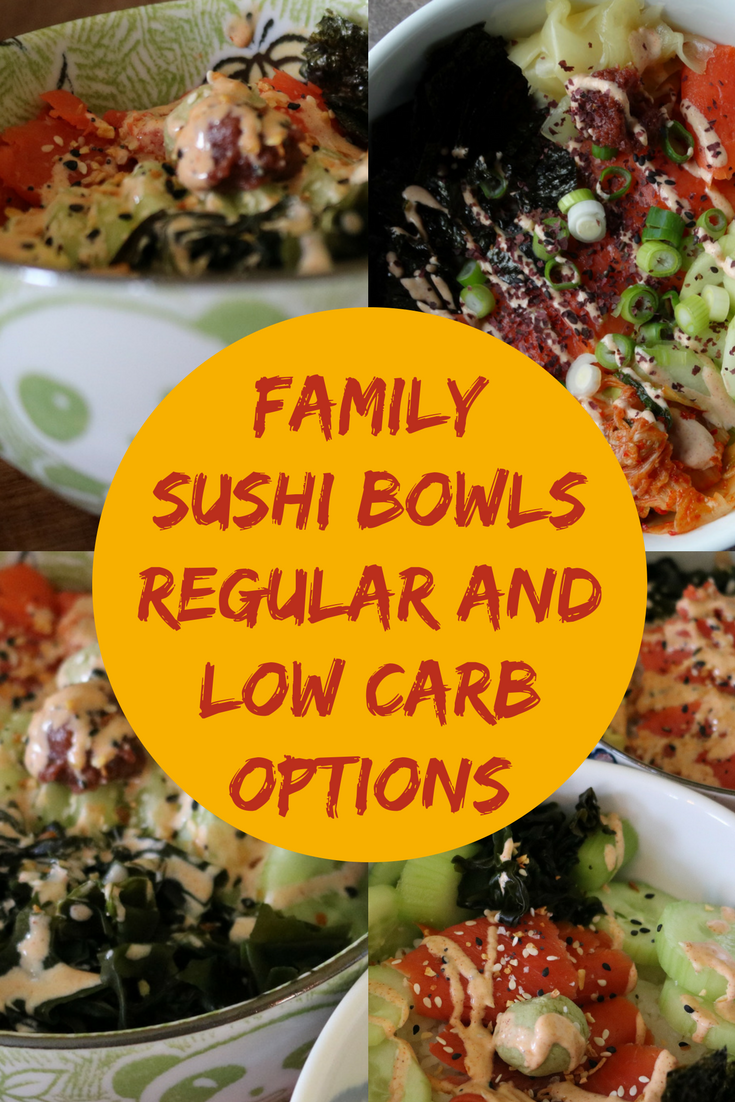 Sushi Bowls for the entire family with low carb option!