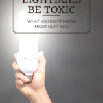 Could your lightbulb be toxic? What you don't know might hurt you 2