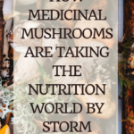 How Medicinal Mushrooms are taking the nutrition world by storm 7