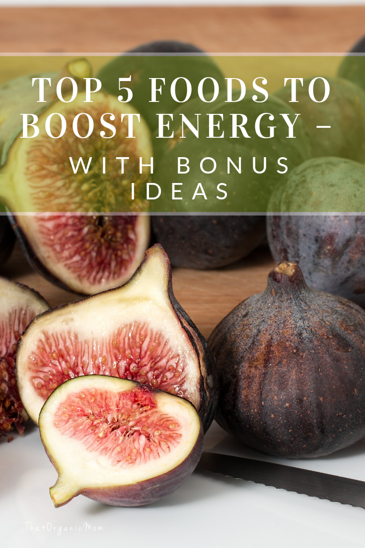 Top 5 Foods to Boost Energy - with Bonus Ideas