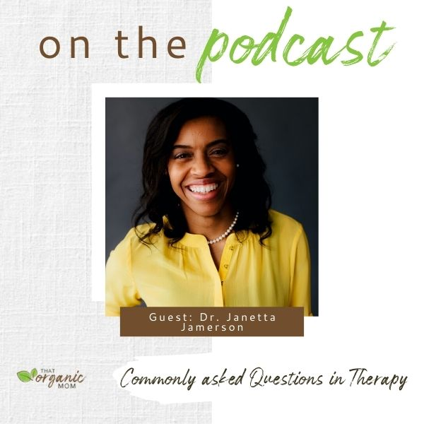 Dr. Janetta Jamerson answers commonly asked questions in therapy 1