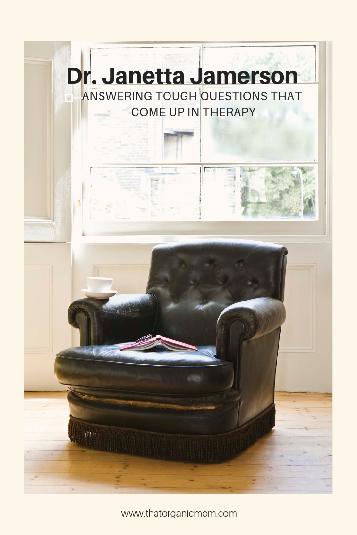 Dr. Janetta Jamerson answers commonly asked questions in therapy